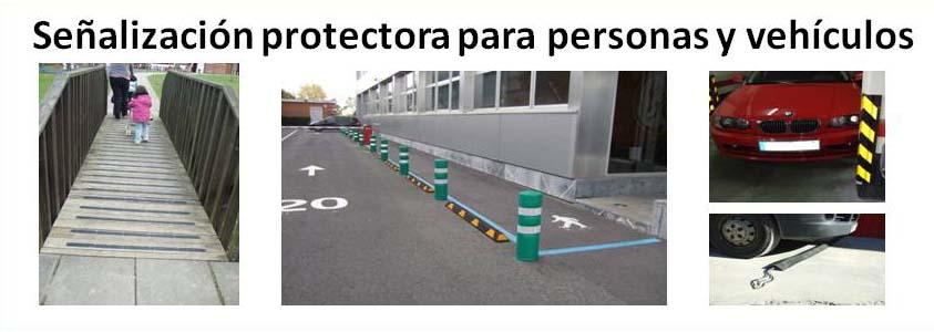 Señalización protectora para personas y vehículos